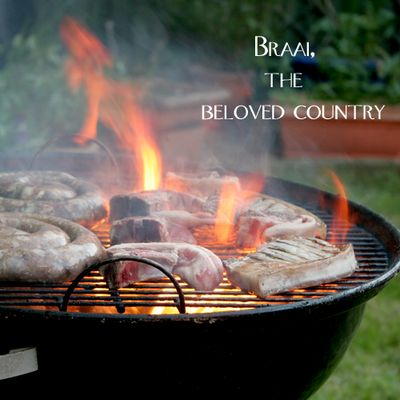 Braai, the Beloved Country